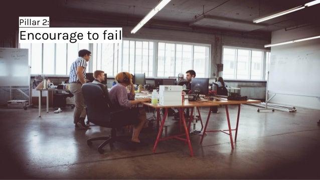 Pillar 2: Encourage to fail