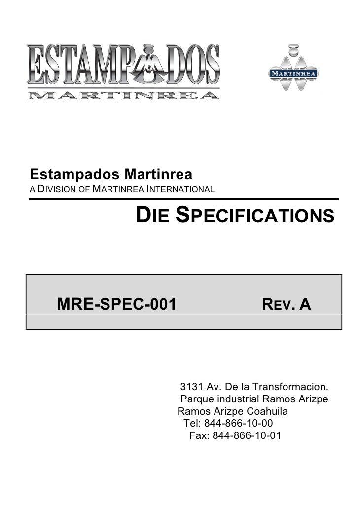 Estampados Martinrea A DIVISION OF MARTINREA INTERNATIONAL                        DIE SPECIFICATIONS        MRE-SPEC-001  ...
