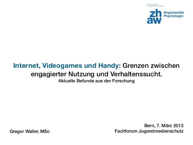 Internet, Videogames und Handy: Grenzen zwischen       engagierter Nutzung und Verhaltenssucht.                     Aktuel...