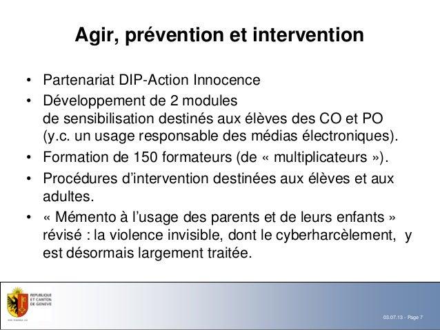 Agir, prévention et intervention• Partenariat DIP-Action Innocence• Développement de 2 modules  de sensibilisation destiné...