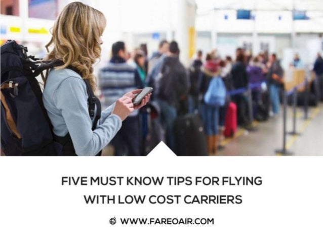 Five Must Know Tips For Flying With Low Cost Carriers