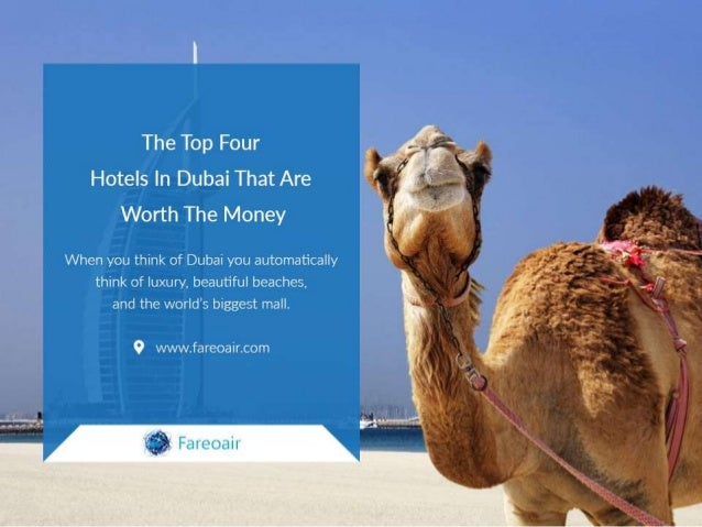 The Top Four Hotels In Dubai That Are Worth The Money