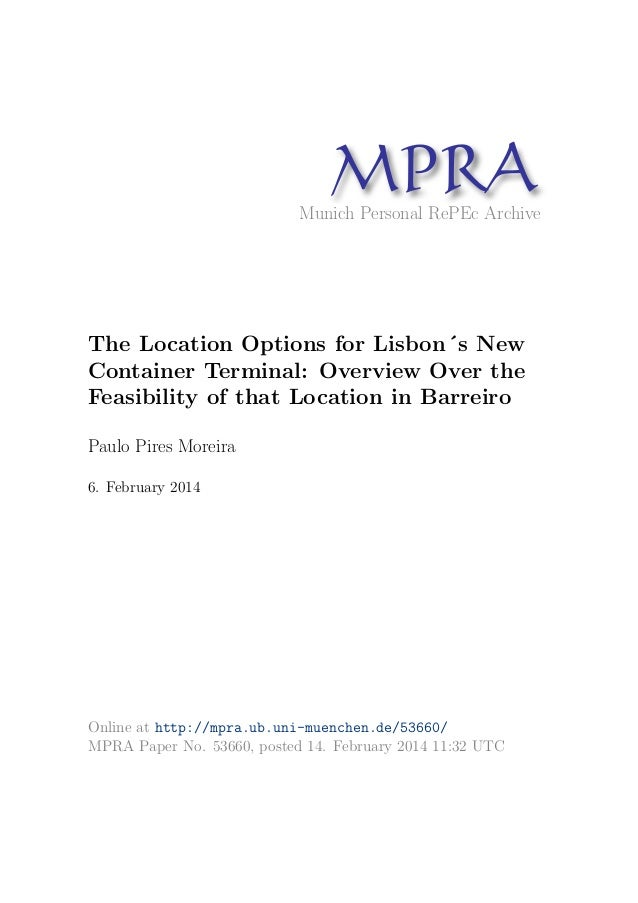 MPRAMunich Personal RePEc Archive The Location Options for Lisbon´s New Container Terminal: Overview Over the Feasibility ...