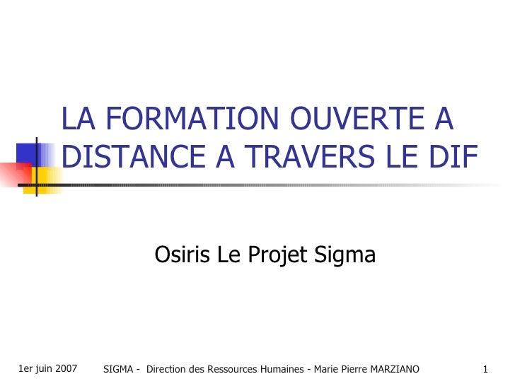 LA FORMATION OUVERTE A DISTANCE A TRAVERS LE DIF Osiris Le Projet Sigma