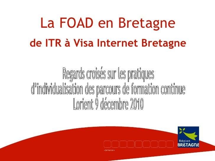 La FOAD en Bretagne de ITR à Visa Internet Bretagne Regards croisés sur les pratiques d'individualisation des parcours de ...