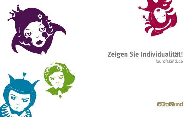 Zeigen Sie Individualität! fourofakind.de