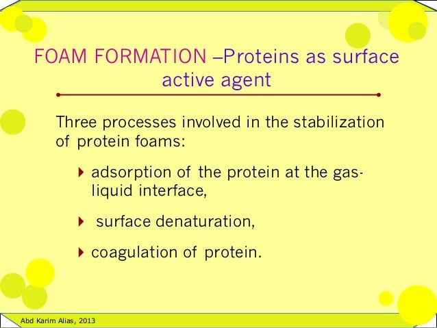 factors affecting foam formation stability This separation is caused by 5 factors:  small amounts ie cream of tartar slows the formation of foam but increases its stability  the protein myoglobin.