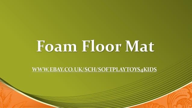 Foam Floor Mat WWW.EBAY.CO.UK/SCH/SOFTPLAYTOYS4KIDS