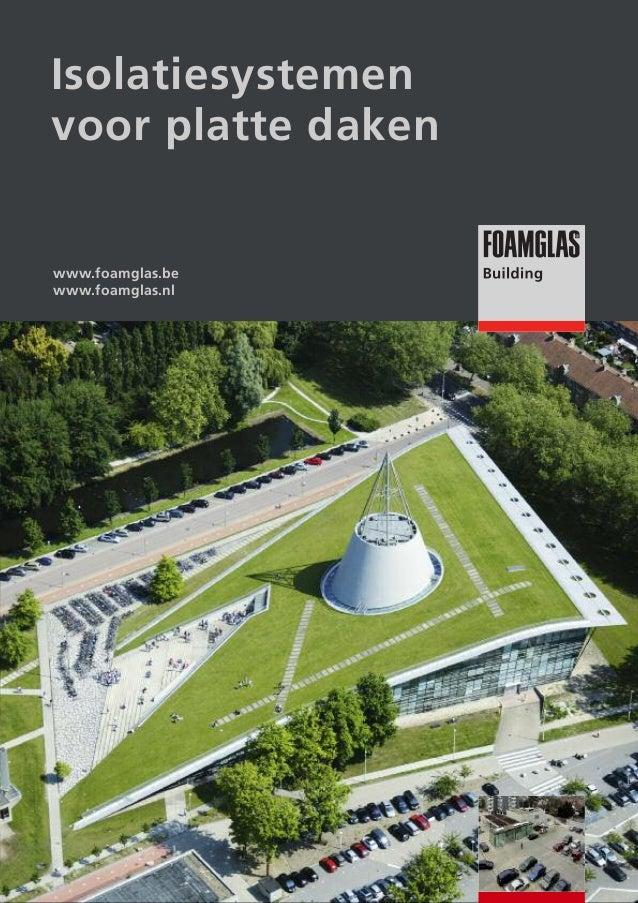 Isolatiesystemen voor platte daken  www.foamglas.be www.foamglas.nl