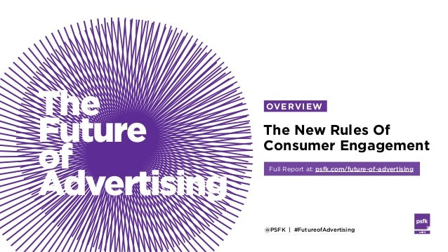 @PSFK   #FutureofAdvertising LABS The Future of Advertising The New Rules Of Consumer Engagement Full Report at: psfk.com/...