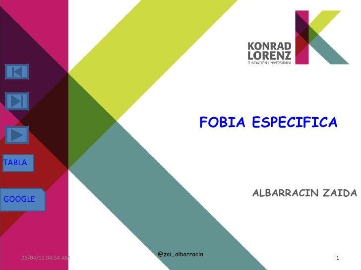 FOBIA ESPECIFICATABLA                                          ALBARRACIN ZAIDAGOOGLE                       @zai_albarraci...
