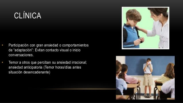 """CLÍNICA • Participación con gran ansiedad o comportamientos de """"adaptación"""": Evitan contacto visual o inicio conversacione..."""
