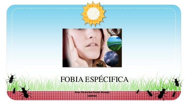 Ana Veronica Coste Araujo UNPHU FOBIA ESPÉCIFICA