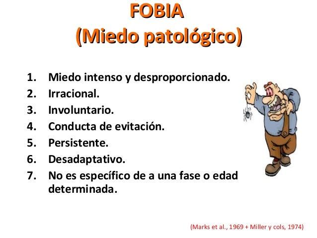 FOBIAFOBIA (Miedo patológico)(Miedo patológico) 1. Miedo intenso y desproporcionado. 2. Irracional. 3. Involuntario. 4. Co...