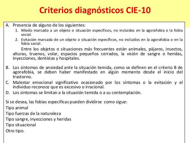 Criterios diagnósticos CIE-10 A. Presencia de alguno de los siguientes: 1. Miedo marcado a un objeto o situación específic...