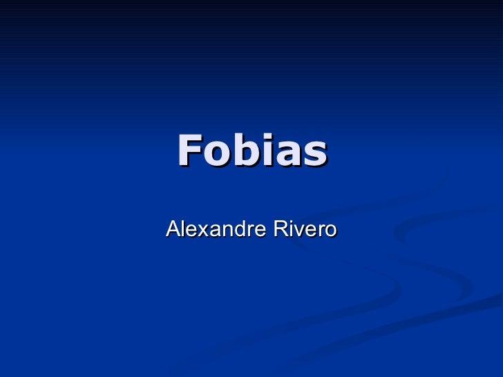 Fobias Alexandre Rivero