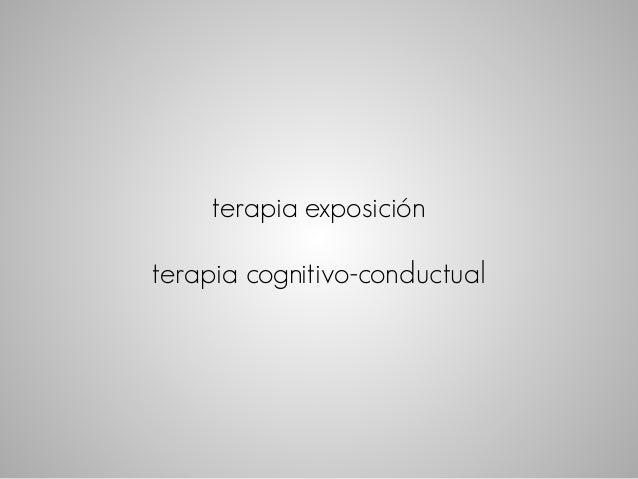 terapia exposición  terapia cognitivo-conductual