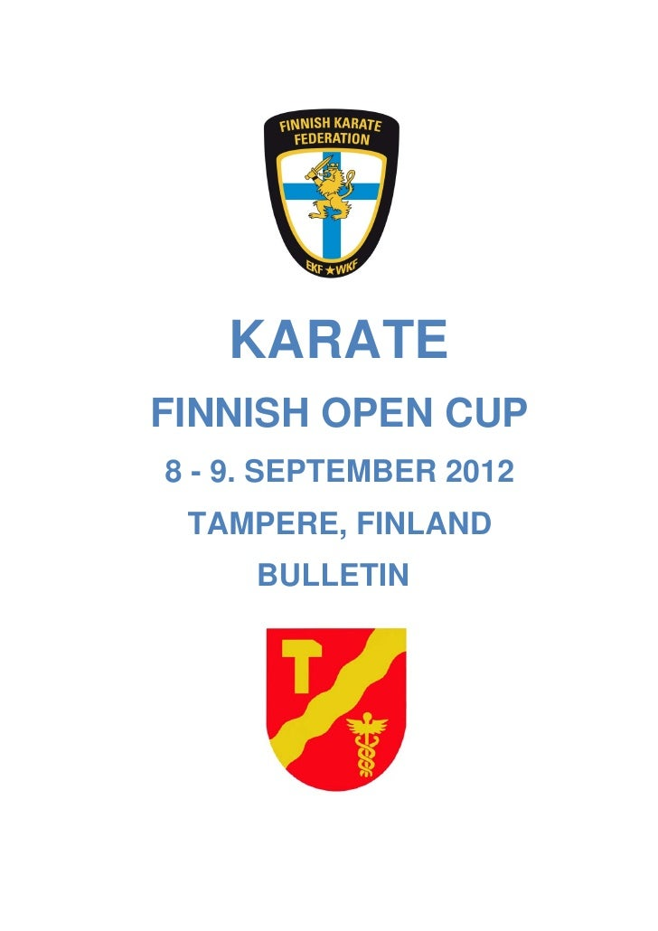 KARATEFINNISH OPEN CUP8 - 9. SEPTEMBER 2012 TAMPERE, FINLAND     BULLETIN