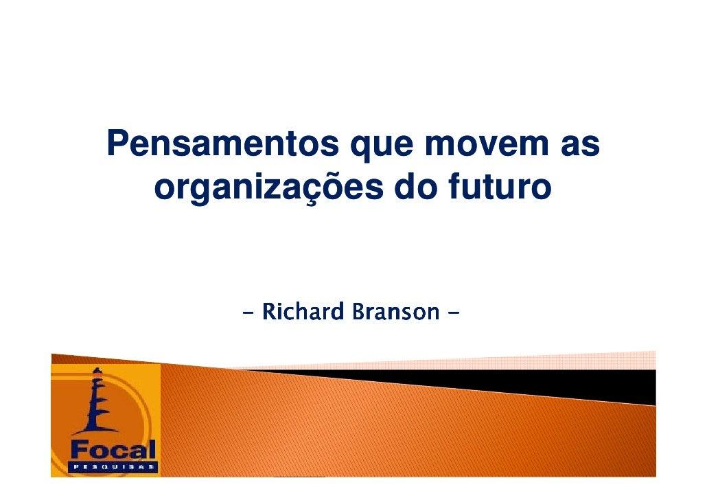 Pensamentos que movem as   organizações do futuro         - Richard Branson -