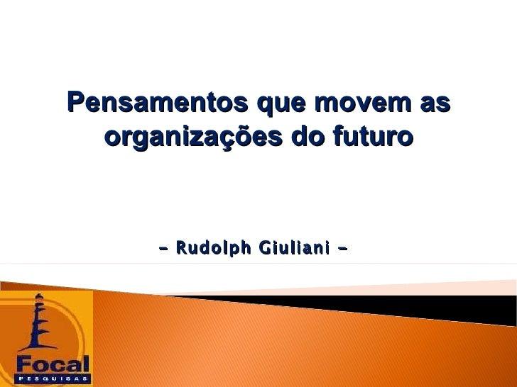 Pensamentos que movem as organizações do futuro - Rudolph Giuliani -