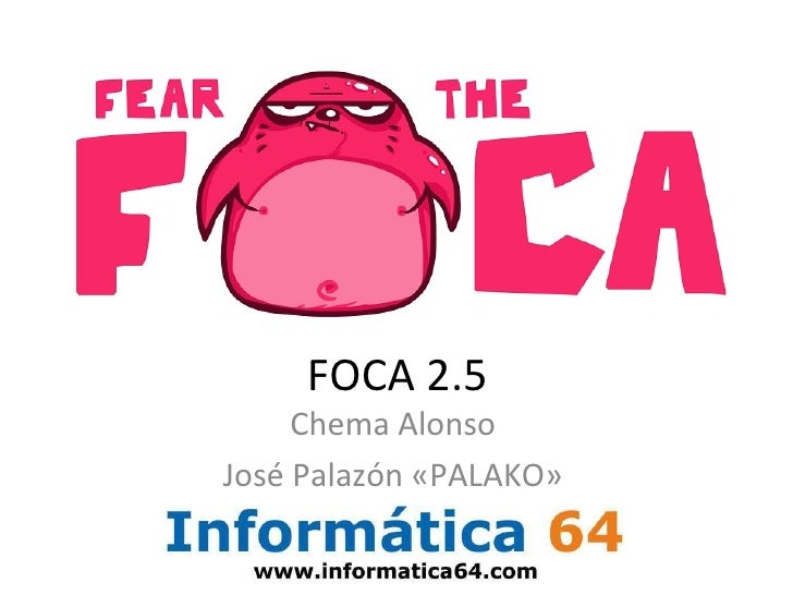 FOCA 2.5 Chema Alonso José Palazón «PALAKO»