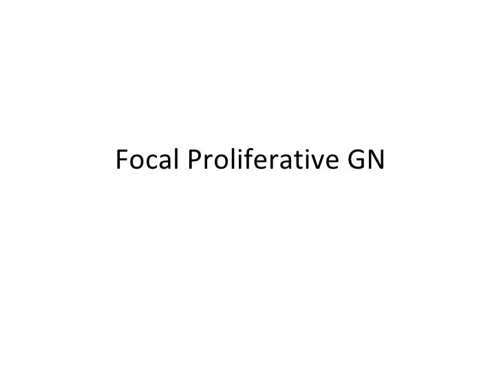 Focal Proliferative GN