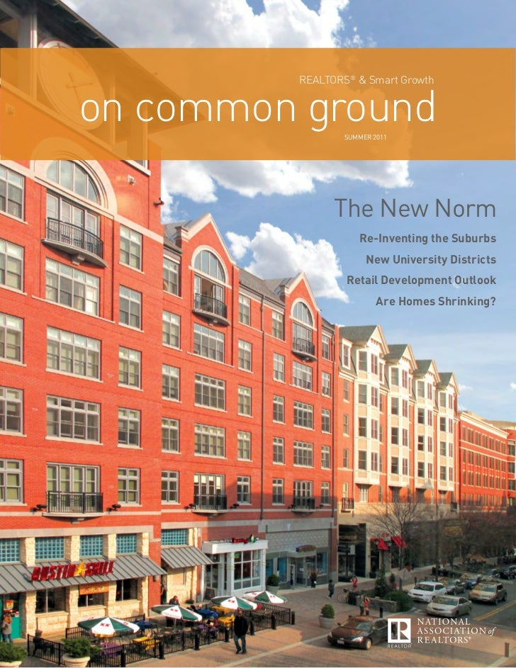 RealtoRs® & smart Growthon common groundSummer 2011               The New Norm                   Re-Inventing the Suburbs ...