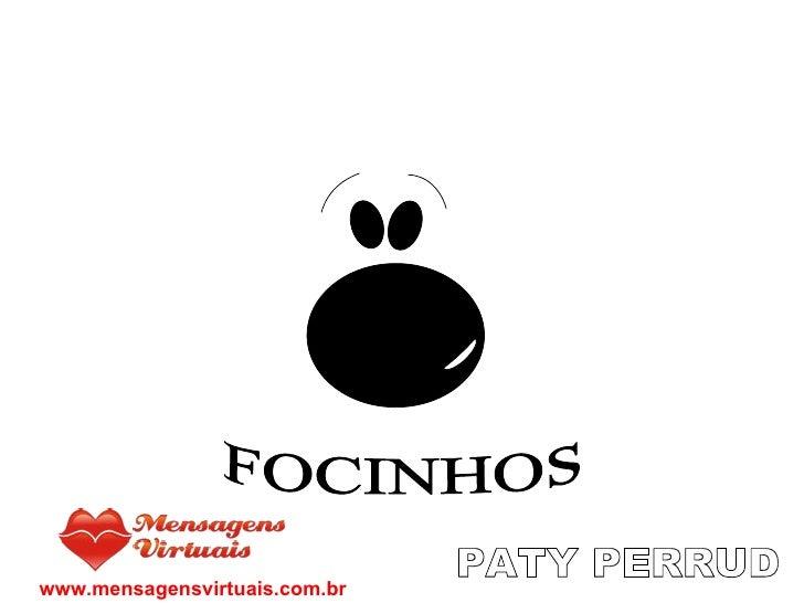 FOCINHOS PATY PERRUD www.mensagensvirtuais.com.br