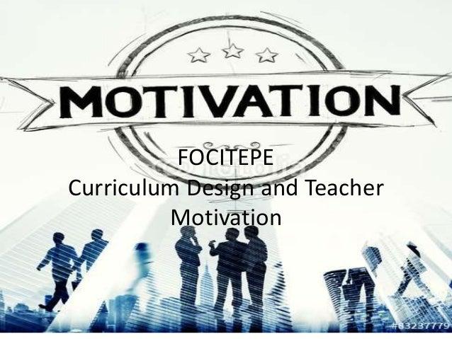 FOCITEPE Curriculum Design and Teacher Motivation