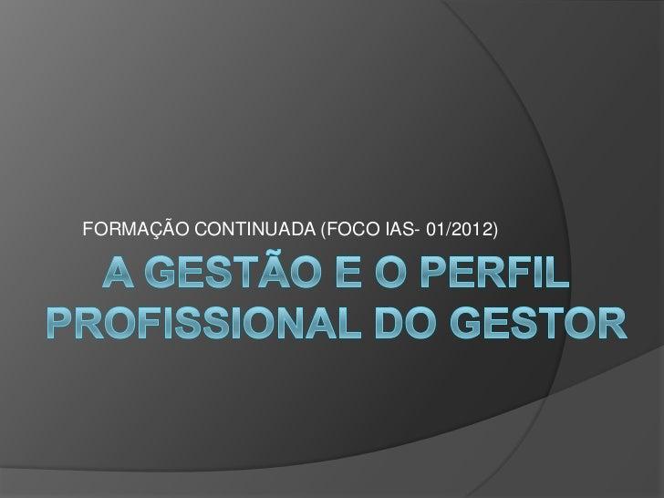 FORMAÇÃO CONTINUADA (FOCO IAS- 01/2012)