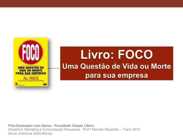 Pós-Graduação Lato Sensu - Faculdade Cásper LíberoDisciplina: Marketing e Comunicação Persuasiva - Prof.º Marcelo Miyashit...