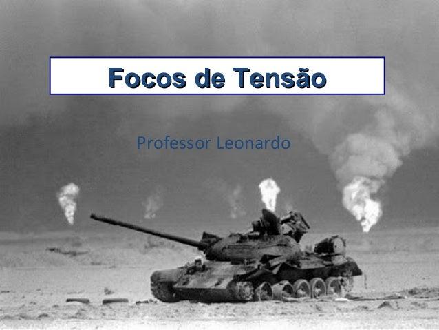 Professor Leonardo Focos de TensãoFocos de Tensão