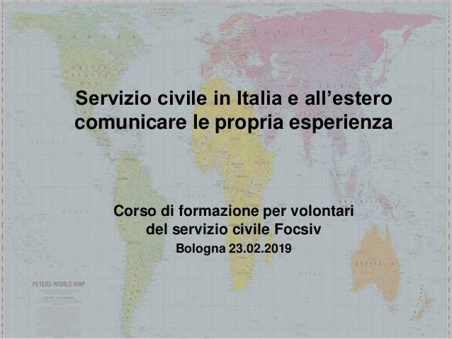 Servizio civile in Italia e all'estero comunicare le propria esperienza Corso di formazione per volontari del servizio civ...