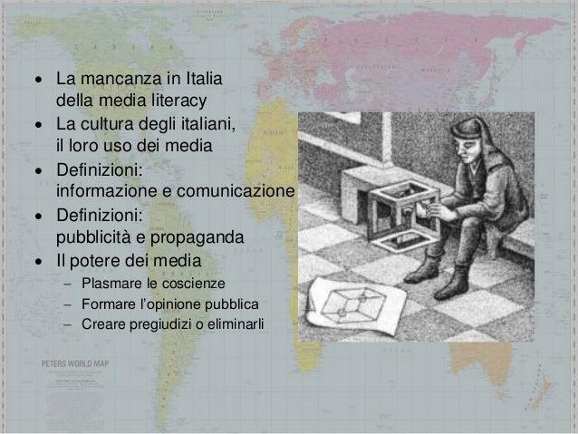  La mancanza in Italia della media literacy  La cultura degli italiani, il loro uso dei media  Definizioni: informazion...