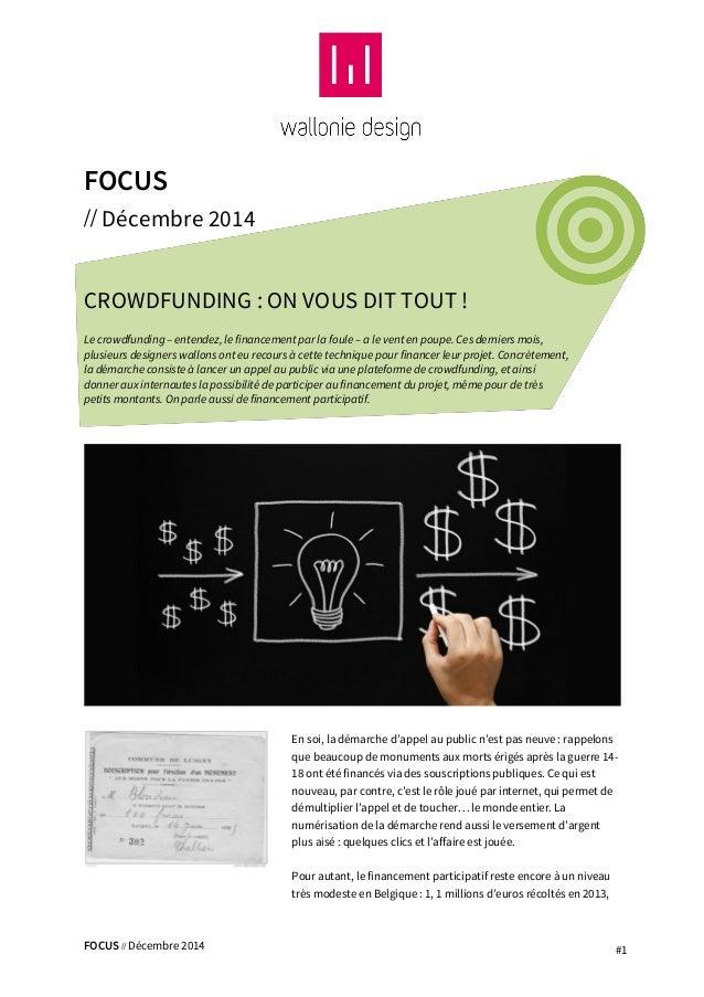 FOCUS // Décembre 2014 #1  FOCUS  // Décembre 2014  CROWDFUNDING : ON VOUS DIT TOUT !  Le crowdfunding – entendez, le fina...