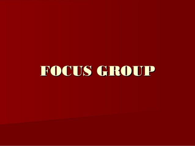 FOCUS GROUPFOCUS GROUP