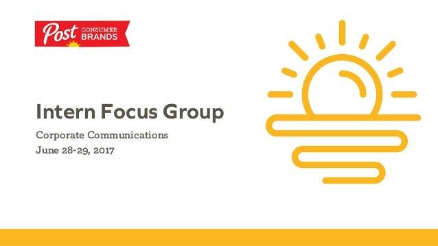 Intern Focus Group Corporate Communications June 28-29, 2017