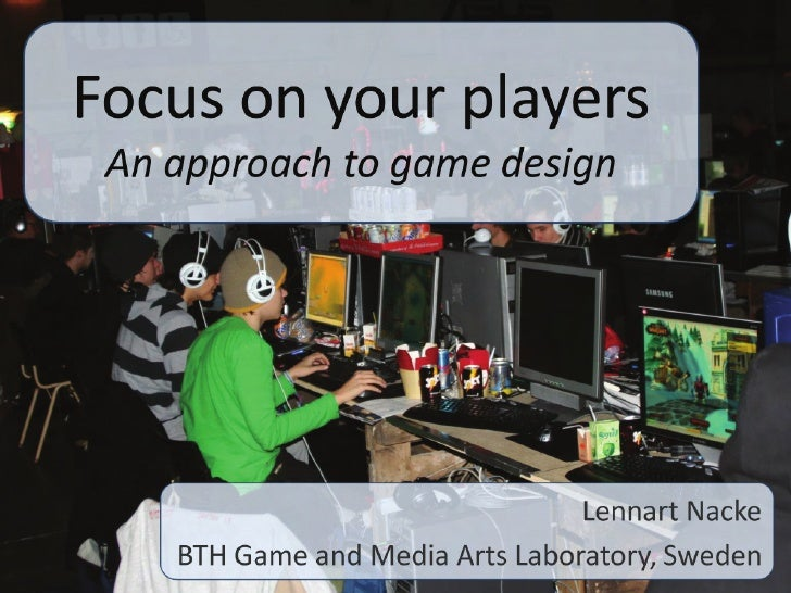 Focus On Your Players - An approach to game design (and development)