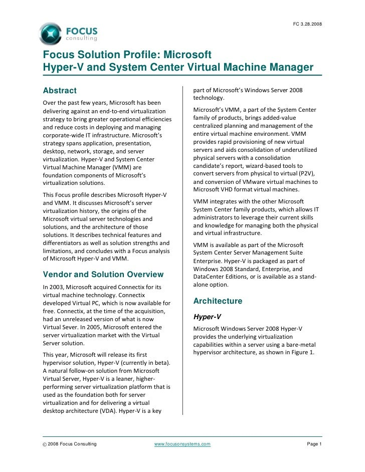 FC 3.28.2008     Focus Solution Profile: Microsoft Hyper-V and System Center Virtual Machine Manager  Abstract            ...