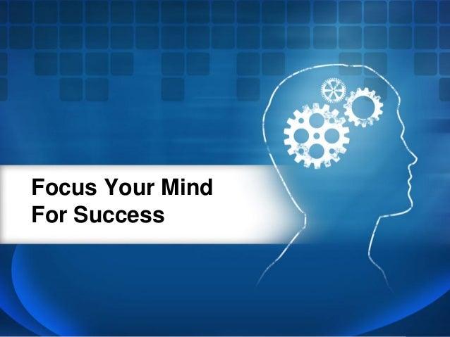 Focus Your Mind For Success