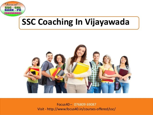 Focus40 – 076809 69087 Visit - http://www.focus40.in/courses-offered/ssc/ SSC Coaching In Vijayawada