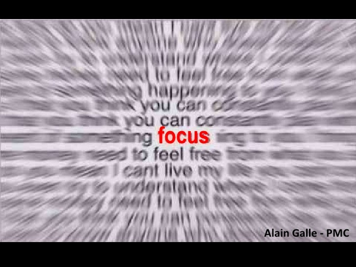focus<br />Alain Galle - PMC<br />
