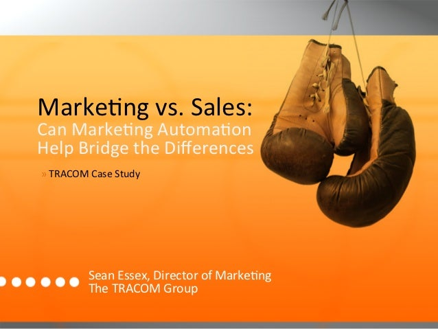 Marke3ng vs. Sales:   Can Marke3ng Automa3on  Help Bridge the Differences  » TRACOM Case ...