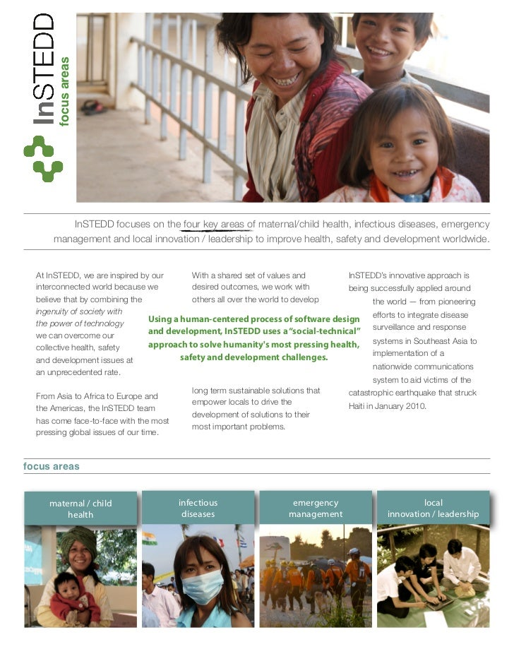 focus areas         InSTEDD focuses on the four key areas of maternal/child health, infectious diseases, emergency      ma...