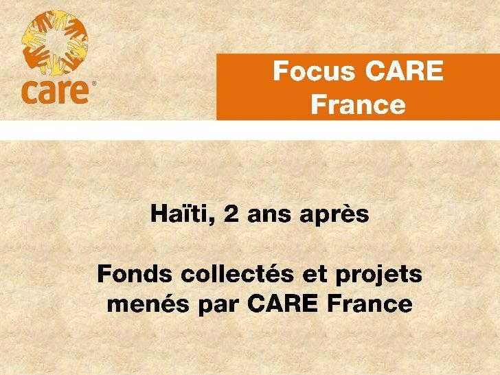 Répartition des fonds collectés pour Haïti par CARE France (en K Euros)                                                   ...