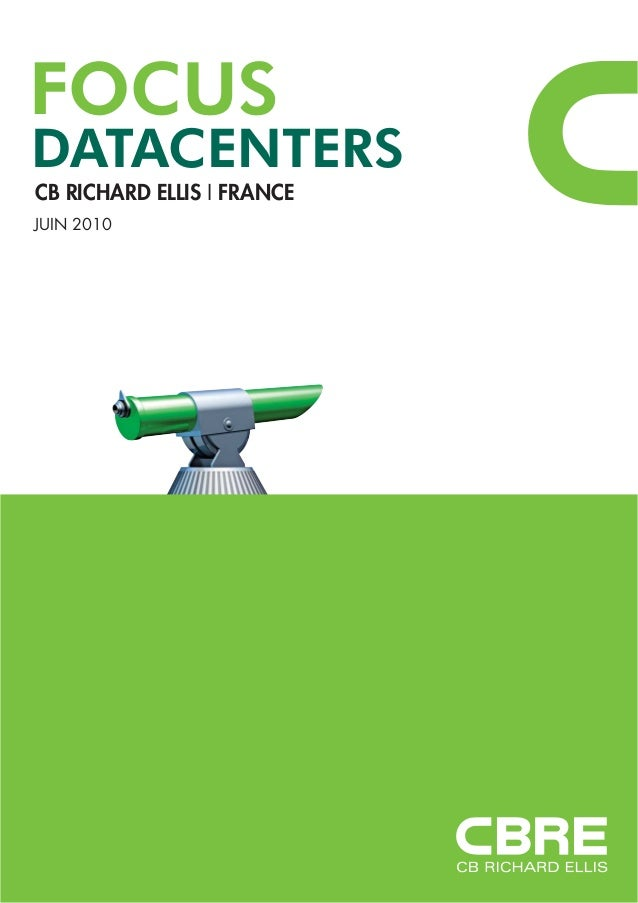 DATACENTERS CB RICHARD ELLIS I FRANCE JUIN 2010 FOCUS