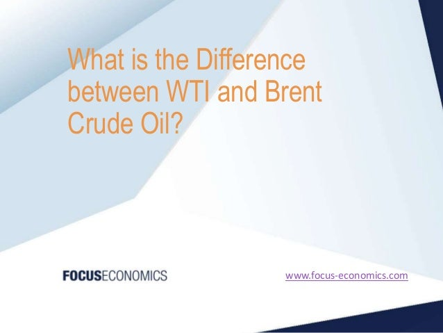 What's the difference between WTI and Brent Crude Oil? [PPT]