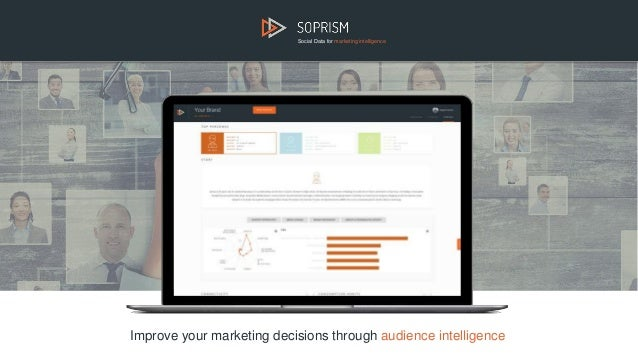 Social Data for marketing intelligence Improve your marketing decisions through audience intelligence