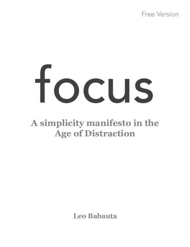 focusA simplicity manifesto in the Age of Distraction Leo Babauta Free Version