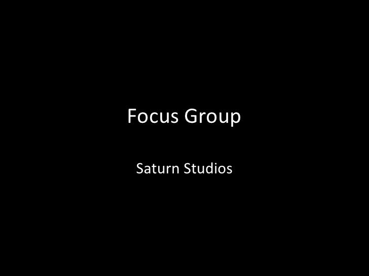 Focus Group<br />Saturn Studios<br />